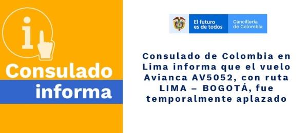 Consulado de Colombia en Lima informa que el vuelo Avianca AV5052, con ruta LIMA – BOGOTÁ, fue aplazado
