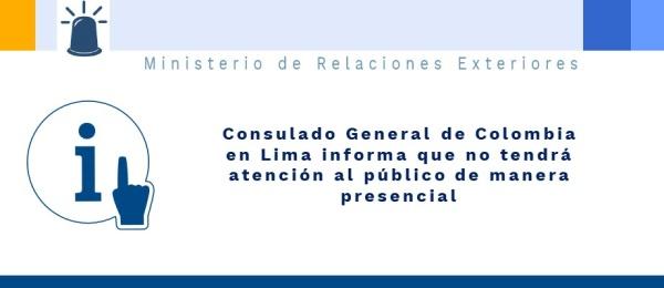 Consulado General de Colombia en Lima informa que no tendrá atención al público