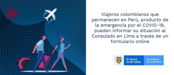 Viajeros colombianos que permanecen en Perú, producto de la emergencia por el COVID-19, pueden informar su situación al Consulado en Lima a través de un formulario online